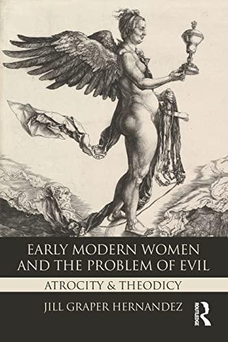 Early Modern Women and the Problem of: Jill Graper Hernandez