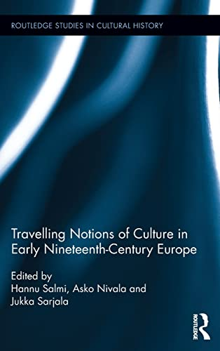 9781138122437: Travelling Notions of Culture in Early Nineteenth-Century Europe (Routledge Studies in Cultural History)