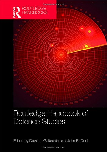 Routledge Handbook Of Defence Studies: David J. Galbreath,