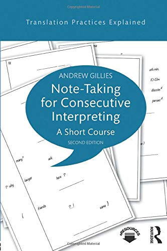 9781138123205: Note-taking for Consecutive Interpreting (Translation Practices Explained)