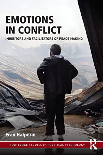 9781138123427: Emotions in Conflict: Inhibitors and Facilitators of Peace Making (Routledge Studies in Political Psychology)