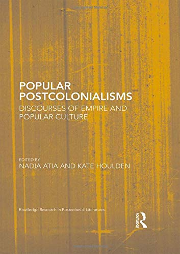 9781138125056: Popular Postcolonialisms: Discourses of Empire and Popular Culture (Routledge Research in Postcolonial Literatures)