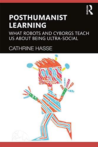 9781138125186: Posthuman Learning: On Educational Cyborgs and Robots