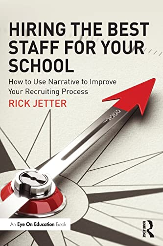 9781138125476: Hiring the Best Staff for Your School: How to Use Narrative to Improve Your Recruiting Process
