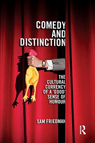 9781138125902: Comedy and Distinction: The Cultural Currency of a 'Good' Sense of Humour (CRESC)