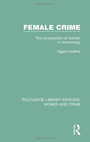 9781138126022: Female Crime: The Construction of Women in Criminology: Volume 2 (Routledge Library Editions: Women and Crime)