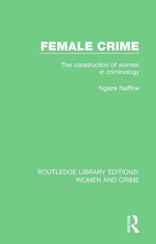9781138126237: Female Crime: The Construction of Women in Criminology (Routledge Library Editions: Women and Crime)