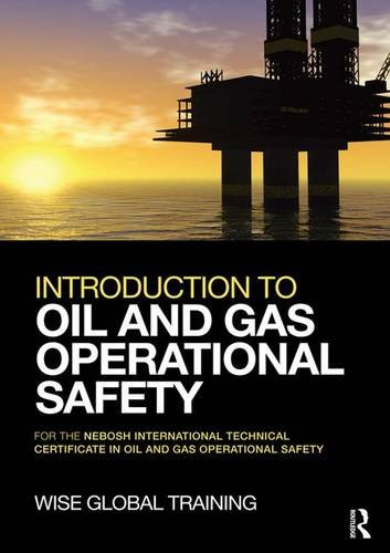 9781138126534: Introduction to Oil and Gas Operational Safety: for the NEBOSH International Technical Certificate in Oil and Gas Operational Safety
