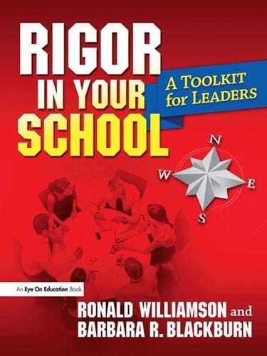 Rigor in Your School; A Toolkit for Leaders: WILLIAMSON, RONALD; BLACKBURN, BARBARA R.
