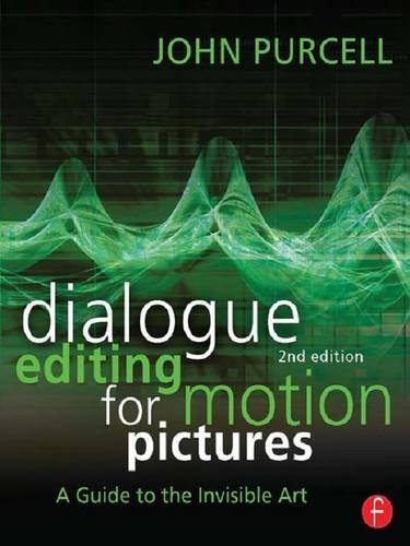 9781138126718: Dialogue Editing for Motion Pictures: A Guide to the Invisible Art