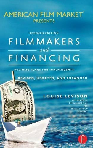 9781138126770: Filmmakers and Financing: Business Plans for Independents (American Film Market Presents)