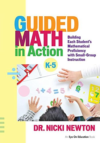 9781138127135: Guided Math in Action: Building Each Student's Mathematical Proficiency with Small-Group Instruction