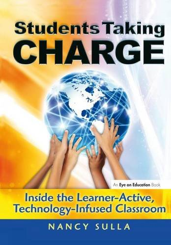 9781138127210: Students Taking Charge: Inside the Learner-Active, Technology-Infused Classroom