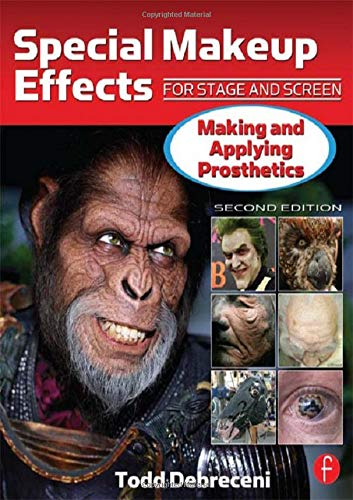 9781138127234: Special Makeup Effects for Stage and Screen: Making and Applying Prosthetics