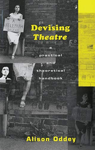 9781138127456: Devising Theatre: A Practical and Theoretical Handbook