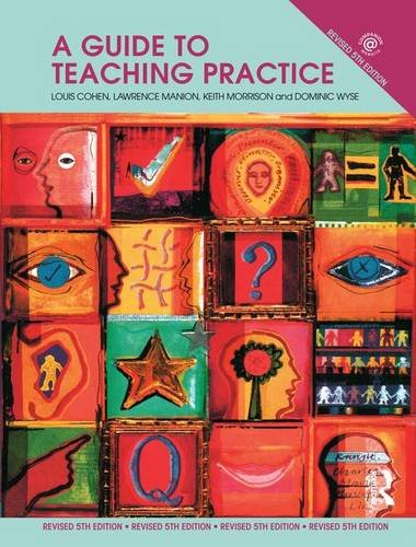A Guide to Teaching Practice; 5th Edition: COHEN, LOUIS; MANION,