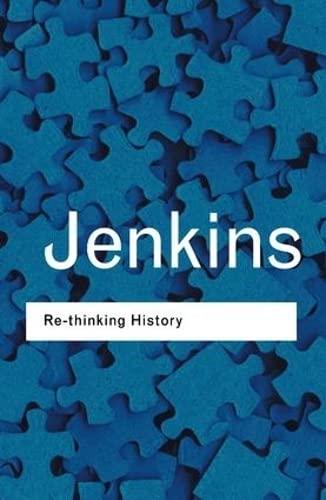 9781138127722: Rethinking History (Routledge Classics)