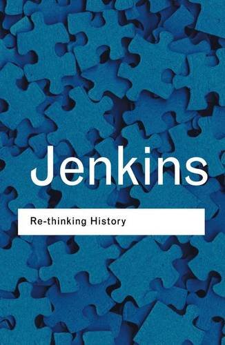 9781138127722: Rethinking History (Routledge Classics)