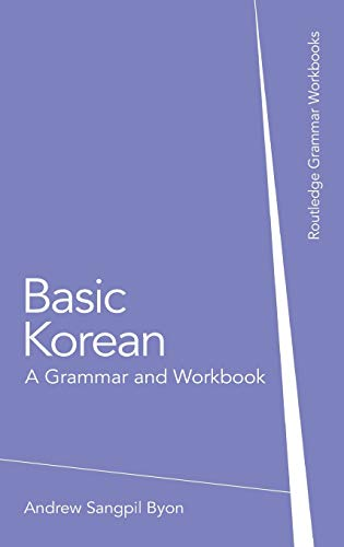 9781138127852: Basic Korean: A Grammar and Workbook (Grammar Workbooks)