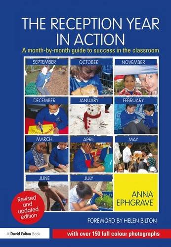 9781138128248: The Reception Year in Action, revised and updated edition: A month-by-month guide to success in the classroom