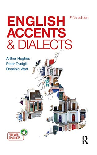 9781138128309: English Accents and Dialects: An Introduction to Social and Regional Varieties of English in the British Isles, Fifth Edition (The English Language Series)