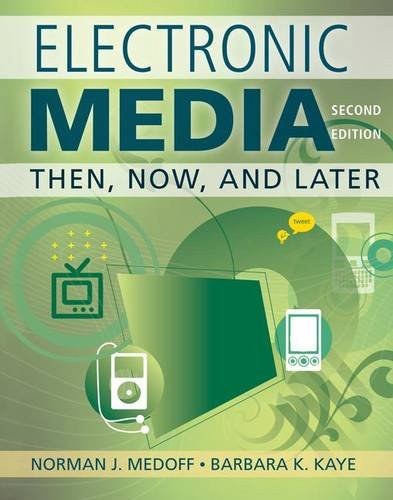 9781138128392: Electronic Media: Then, Now, and Later