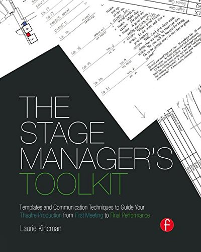 9781138128415: The Stage Manager's Toolkit: Templates and Communication Techniques to Guide Your Theatre Production from First Meeting to Final Performance (The Focal Press Toolkit Series)