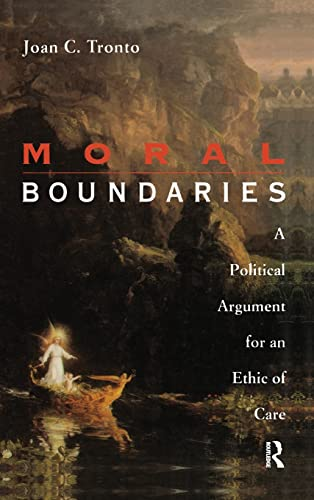 9781138128446: Moral Boundaries: A Political Argument for an Ethic of Care