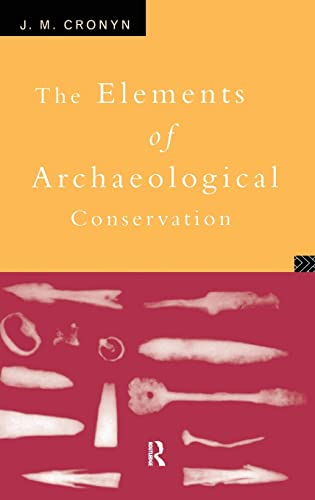9781138128637: Elements of Archaeological Conservation