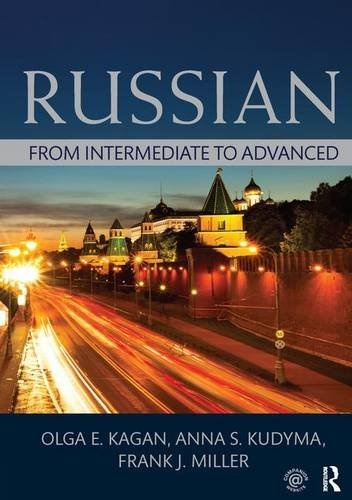 Russian: From Intermediate to Advanced (Hardback): Olga E. Kagan,