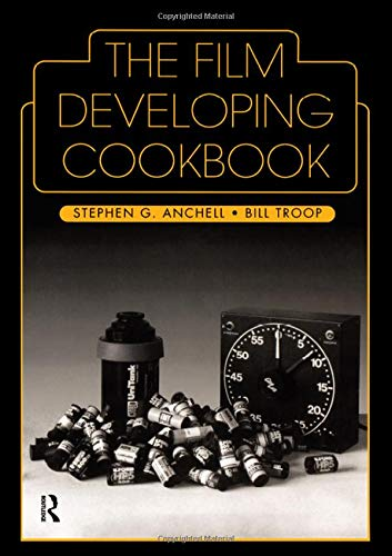 9781138128750: The Film Developing Cookbook