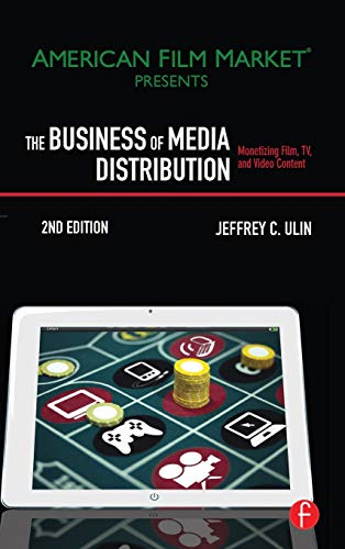9781138128781: The Business of Media Distribution: Monetizing Film, TV, and Video Content in an Online World