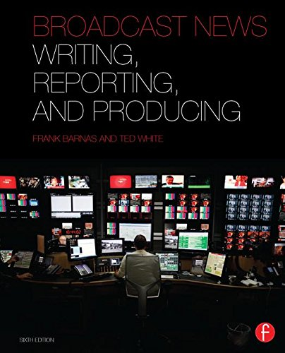 9781138128910: Broadcast News Writing, Reporting, and Producing