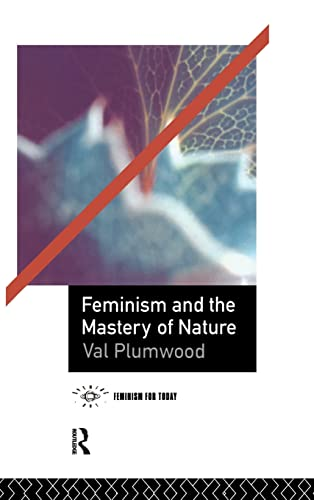 9781138128941: Feminism and the Mastery of Nature (Opening Out: Feminism for Today)
