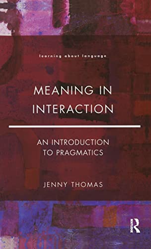9781138129047: Meaning in Interaction: An Introduction to Pragmatics (Learning about Language)
