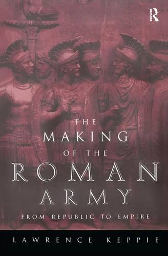 9781138129139: The Making of the Roman Army: From Republic to Empire
