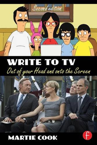9781138129481: Write to TV: Out of Your Head and onto the Screen