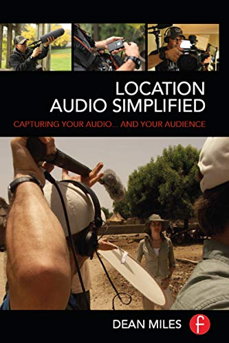 9781138129627: Location Audio Simplified: Capturing Your Audio... and Your Audience