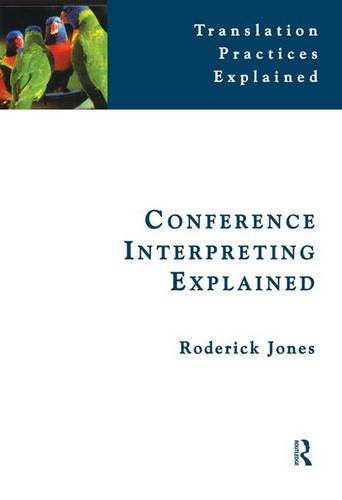 9781138129818: Conference Interpreting Explained (Translation Practices Explained)