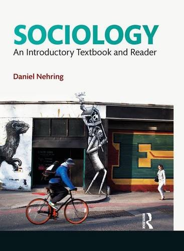 Sociology; An Introductory Textbook and Reader: NEHRING, DANIEL; PLUMMER, KEN