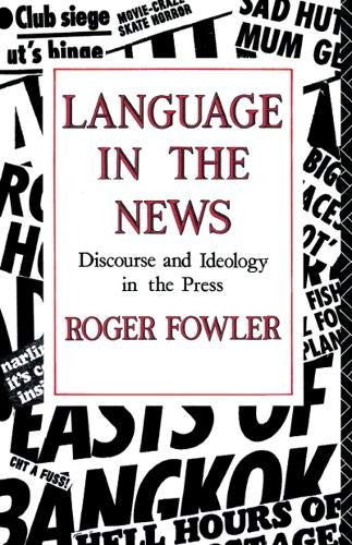 9781138129924: Language in the News: Discourse and Ideology in the Press
