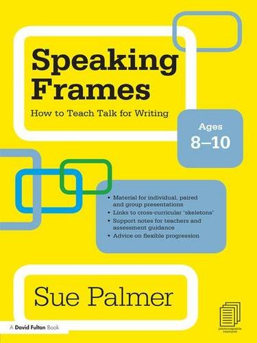9781138130074: Speaking Frames: How to Teach Talk for Writing: Ages 8-10