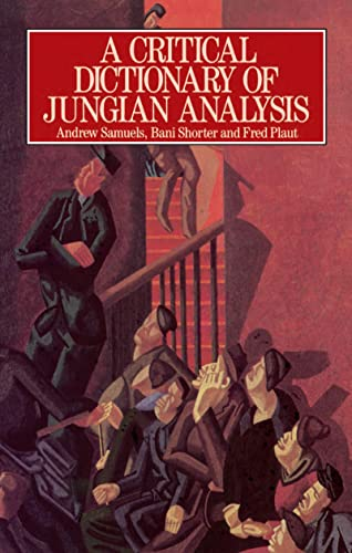 9781138130104: A Critical Dictionary of Jungian Analysis