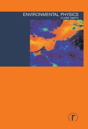 9781138130203: Environmental Physics (Routledge Introductions to Environment: Environment and Society Texts)