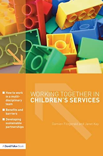 Working Together in Children s Services (Hardback): Damien Fitzgerald, Janet