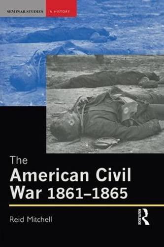 9781138130289: The American Civil War, 1861-1865 (Seminar Studies)