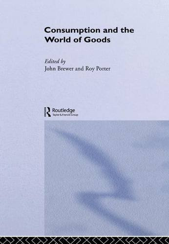 9781138130333: Consumption and the World of Goods