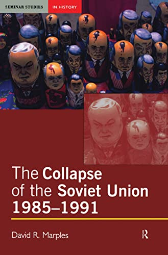 9781138130777: The Collapse of the Soviet Union, 1985-1991