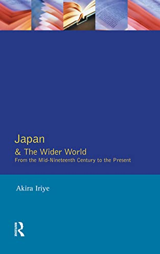 9781138131217: Japan and the Wider World: From the Mid-Nineteenth Century to the Present