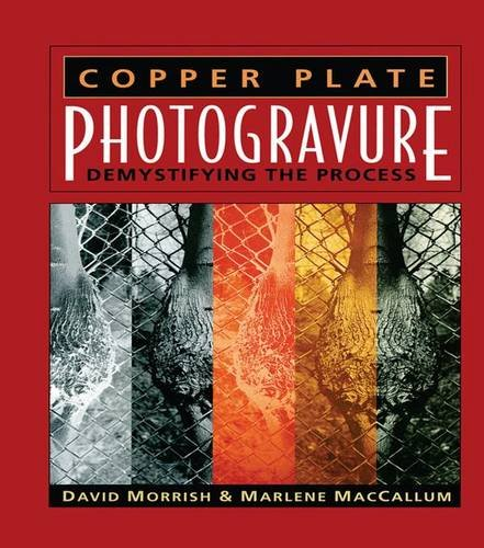 9781138131248: Copper Plate Photogravure: Demystifying the Process (Alternative Process Photography)